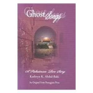 9781578890989: Ghost Songs: A Palestinian Love Story