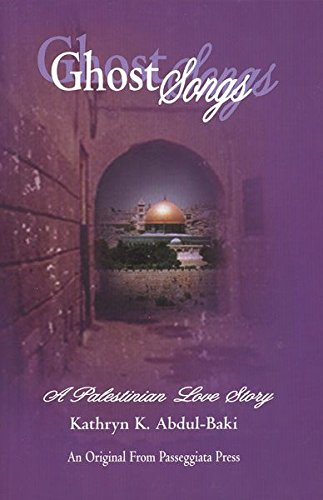 9781578890996: Ghost Songs: A Palestinian Love Story