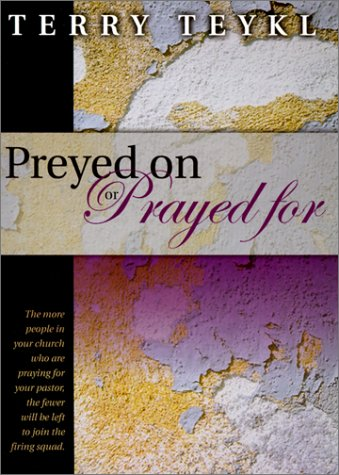 Preyed on or Prayed for (1578920558) by Terry Teykl