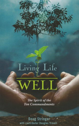 Living Life Well: The Spirit of the Ten Commandments: Prayer Point Press
