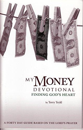 My Money Devotional Finding God's Heart: Terry Teykl