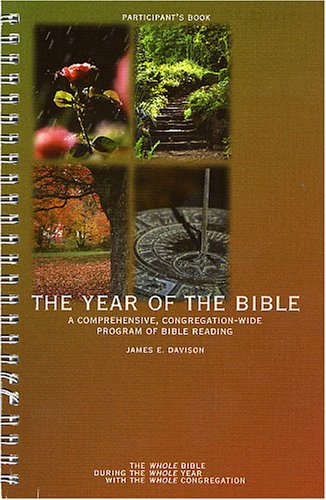 The year of the Bible: A comprehensive, congregation-wide program of Bible reading: Davison, James ...