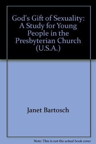 9781578950591: God's gift of sexuality: A study for young people in the Presbyterian Church (U.S.A.)