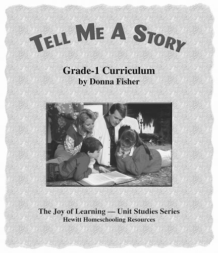 9781578960972: Tell Me a Story Grade 1 Teacher's Manual (The Joy of Learning - Unit Studies Series)