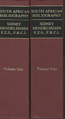 Mendelssohn's South African Bibliography: Being the Catalogue: Mendelssohn, Sidney.