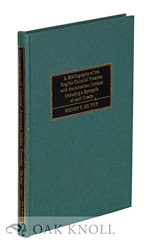 A Bibliography Of The English Colonial Treaties With The American Indians Including A Synopsis Of ...