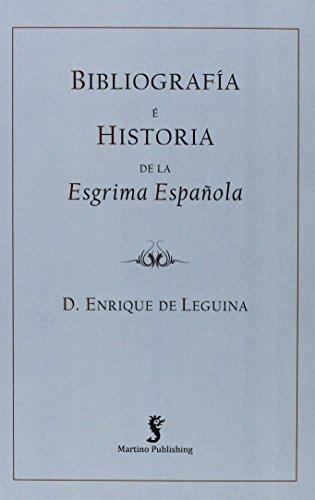 Bibliografia E Historia De La Esgrima Espanola: De La Vega De Hoz Enrique De Leguina