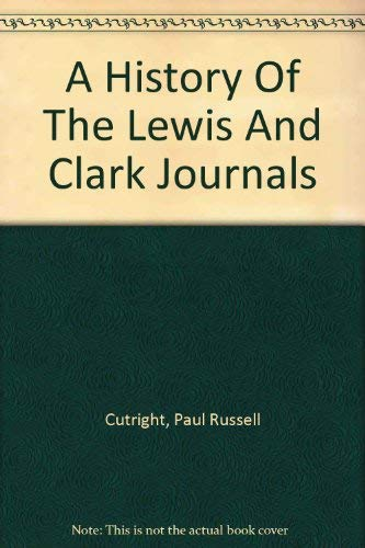 9781578982479: A History of the Lewis and Clark Journals