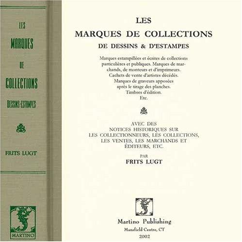 Marques De Collections De Dessins & D'estampes, Avec Des Notices Historiques Sur Les ...