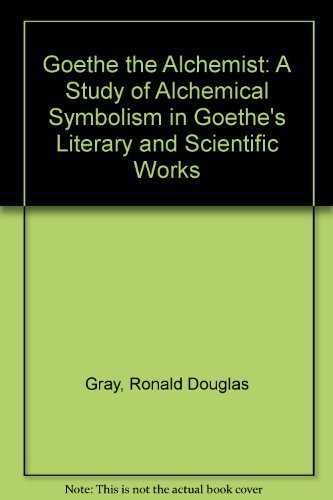 9781578983902: Goethe the Alchemist: A Study of Alchemical Symbolism in Goethe's Literary and Scientific Works