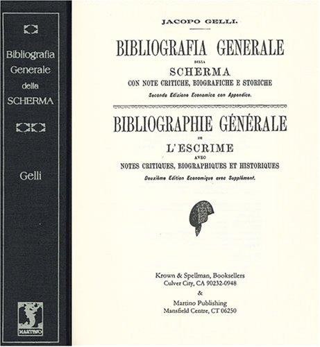 Bibliografia Generale Della Scherma, Con Note Critiche, Biografiche E Storiche: Bibliographie ...