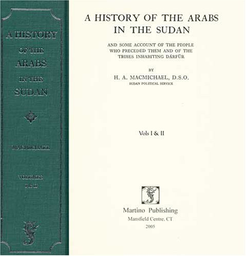 9781578984763: A History of the Arabs in the Sudan: And Some Account of the People Who Preceded Them and of the Tribes Inhabiting Darfur: 1