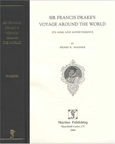 9781578985203: Sir Francis Drake's Voyage Around The World: Its Aims And Achievements