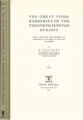 9781578985296: The Great Tomb-Robberies Of The Twentieth Egyptian Dynasty: Being A Critical Study, With Translations And Commentaries, Of The Papyri In Which These Are Recorded
