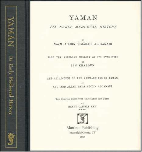 Yaman: Its Early Medieval History (157898534X) by UMARAH IBN ALI AL-HAKAMI; Ibn Khaldun; Muhammad Ibn Yaqub Janadi; Henry Cassels Kay