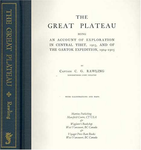 9781578985401: The Great Plateau Being An Account Of Exploration In Central Tibet, 1903, And Of The Gartok Expedition 1904-1905