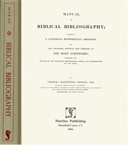 9781578985623: Manual of Biblical Bibliography: Comprising a Catalogue, Methodically Arranged, of the Principal Editions of the Holy Scriptures