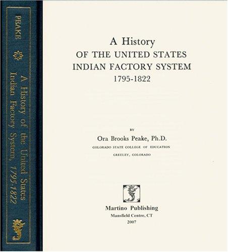 A History of the United States Indian: Ora Brooks Peake