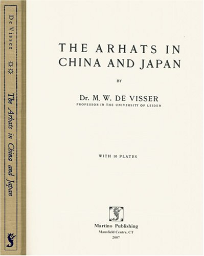 The Arhats in China and Japan: De Visser, M. W.