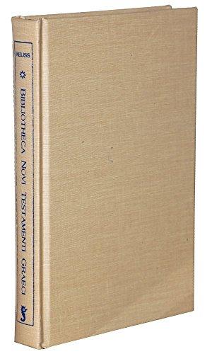 Bibliotheca Novi Testamenti Graeci: Cuius Editiones AB Initio Typographiae Ad Nostram Aetatem ...