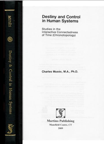 9781578987269: Destiny and Control in Human Systems: Studies in the Interactive Connectedness of Time (Chronotopology)