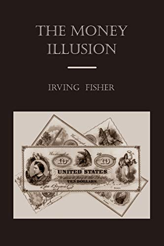 9781578987610: The Money Illusion
