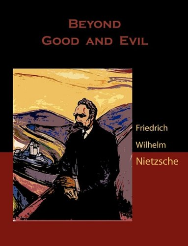 Beyond Good and Evil (1578987881) by Friedrich Wilhelm Nietzsche