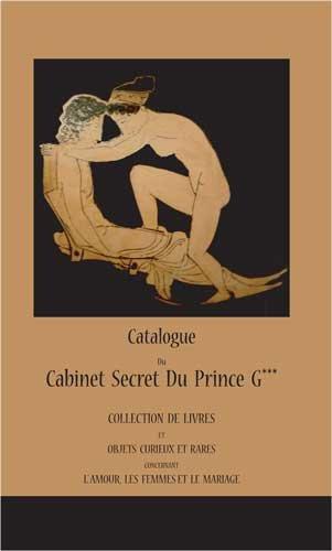 Catalogue du cabinet secret du prince G***: Galitzin, Prince
