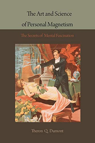 9781578988075: The Art and Science of Personal Magnetism: The Secrets of Mental Fascination