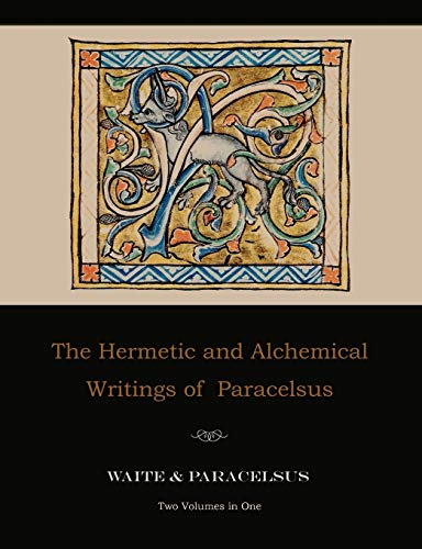9781578988341: The Hermetic and Alchemical Writings of Paracelsus--Two Volumes in One
