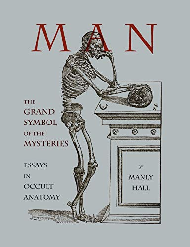 Man: The Grand Symbol of the Mysteries: Manly Hall