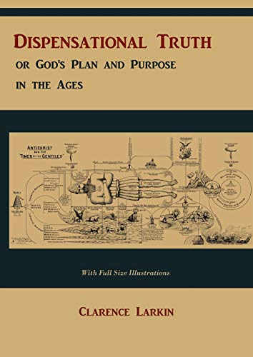 9781578988693: Dispensational Truth [with Full Size Illustrations], or God's Plan and Purpose in the Ages