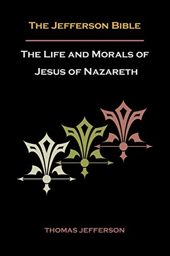 9781578988785: Jefferson Bible, or the Life and Morals of Jesus of Nazareth