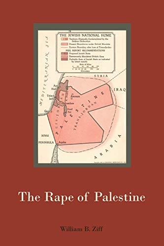 The Rape of Palestine: Ziff, William B.