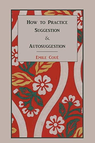 9781578988976: How to Practice Suggestion and Autosuggestion