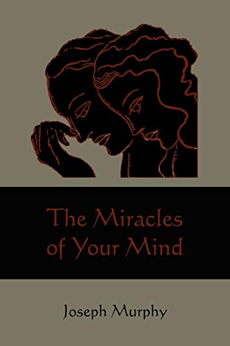The Miracles of Your Mind: Joseph Murphy