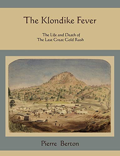 9781578989645: The Klondike Fever: The Life and Death of the Last Great Gold Rush