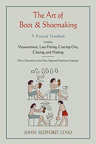 9781578989720: The Art of Boot and Shoemaking: A Practical Handbook Including Measurement, Last-Fitting, Cutting-Out, Closing, and Making