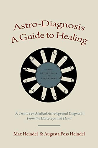 9781578989751: Astro-Diagnosis A Guide to Healing: A Treatise on Medical Astrology and Diagnosis From the Horoscope and Hand