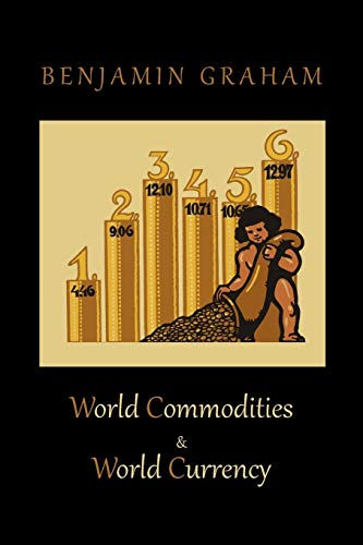 9781578989966: World Commodities & World Currency