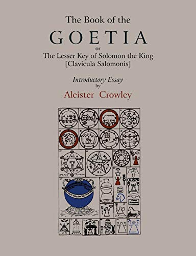 9781578989997: The Book of Goetia, or the Lesser Key of Solomon the King [Clavicula Salomonis]. Introductory essay by Aleister Crowley.