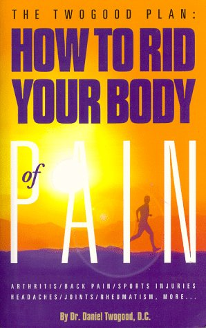 9781579010126: How to Rid Your Body of Pain