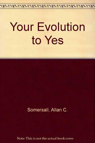 9781579010218: Your Evolution to YES!