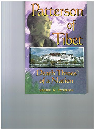 Patterson of Tibet: Death throes of a: Patterson, George N.