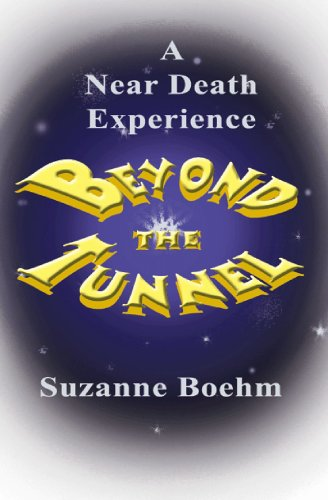 9781579010515: Beyond the Tunnel: A Near Death Experience