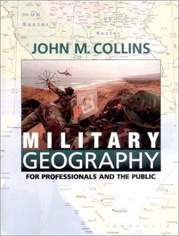 9781579060022: Military Geography for Professionals and the Public