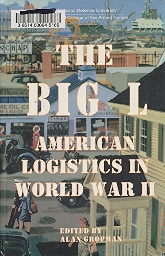9781579060367: The Big L: American Logistics in World War II