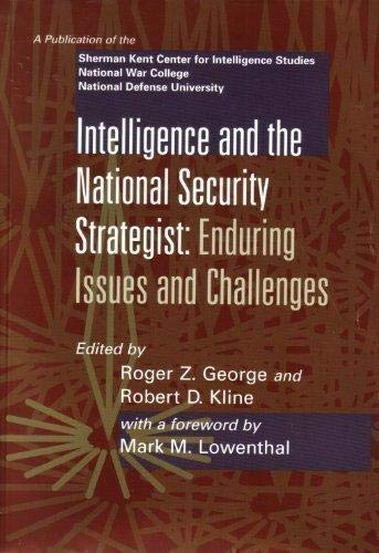 9781579060657: Intelligence and the National Security Strategist: Enduring Issues and Challenges