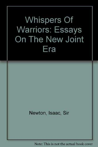 Whispers of Warriors: Essays on the New Joint Era (1579060714) by Isaac Newton Skelton; Ike Skelton