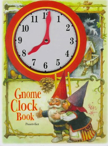 Gnome Clock Book (1579090192) by Rien Poortvliet